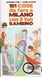 Cover of 101 cose da fare a Milano con il tuo bambino