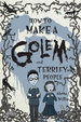 Cover of How to Make a Golem (and Terrify People)