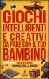 Cover of Giochi intelligenti e creativi da fare con il tuo bambino