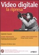 Cover of Video digitale: la ripresa