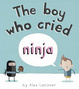 Cover of Boy Who Cried Ninja