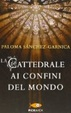 Cover of La cattedrale ai confini del mondo