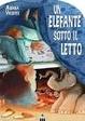 Cover of Un elefante sotto il letto