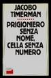Cover of Prigioniero senza nome, cella senza numero