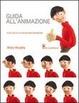 Cover of Guida all'animazione. Tutto ciò di cui hai bisogno per iniziare