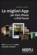 Cover of Le migliori App per iPad, iPhone e iPod Touch