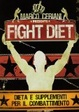 Cover of Fight diet. Dieta e supplementi per il combattimento