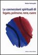Cover of Le connessioni spirituali di fegato, polmone, rene, cuore