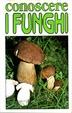 Cover of Conoscere i funghi