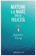 Cover of Mayumi e il mare della felicità