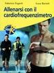 Cover of Allenarsi con il cardiofrequenzimetro