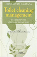 Cover of Toilet cleaning management. Una dirompente strategia manageriale