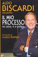 Cover of Il mio processo tra calcio, tv e politica