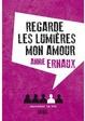 Cover of Regarde les lumières, mon amour