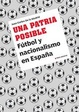 Cover of Una patria posible: fútbol y nacionalismo en España