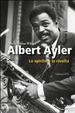 Cover of Albert Ayler. Lo spirito e la rivolta
