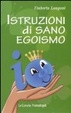 Cover of Manuale di sano egoismo
