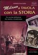 Cover of Milano a tavola con la storia. La cucina milanese tra storia e tradizione