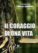 Cover of Il coraggio di una vita