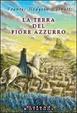 Cover of La terra del fiore azzurro