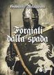 Cover of Forgiati dalla spada
