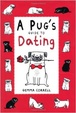 Cover of A Pug's Guide to Dating