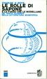 Cover of Le bolle di sapone e le forze che le modellano.