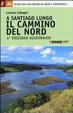 Cover of A Santiago lungo il cammino del Nord. Oltre 800 chilometri da Irún a Compostela
