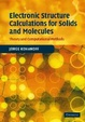 Cover of Electronic Structure Calculations for Solids and Molecules
