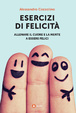 Cover of Esercizi di felicità