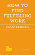 Cover of How to Find Fulfilling Work