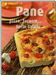 Cover of Pane, pizze, focacce, torte salate
