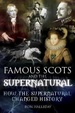 Cover of Famous Scots and the Supernatural