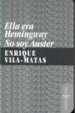 Cover of Ella era Hemingway/No soy Auster