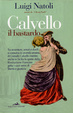 Cover of Calvello il Bastardo