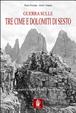 Cover of Guerra sulle Tre Cime e Dolomiti di Sesto