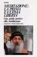 Cover of Meditazione: la prima e ultima libertà