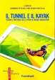 Cover of Il tunnel e il kayak