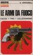 Cover of Le armi da fuoco