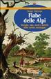 Cover of Fiabe delle Alpi. Streghe, fate, orchi e folletti delle nostre montagne