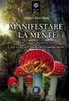 Cover of Manifestare la mente