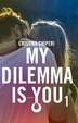 Cover of My Dilemma is You - Vol. 1