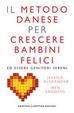 Cover of Il metodo danese per crescere bambini felici ed essere genitori sereni