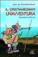 Cover of Il cristianesimo? Un'avventura