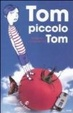 Cover of Tom, piccolo Tom