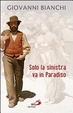Cover of Solo la sinistra va in paradiso
