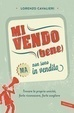 Cover of Mi vendo (bene) ma non sono in vendita