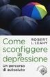 Cover of Come sconfiggere la depressione. Un percorso di autoaiuto