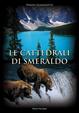 Cover of Le cattedrali di smeraldo