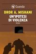 Cover of Un'ipotesi di violenza